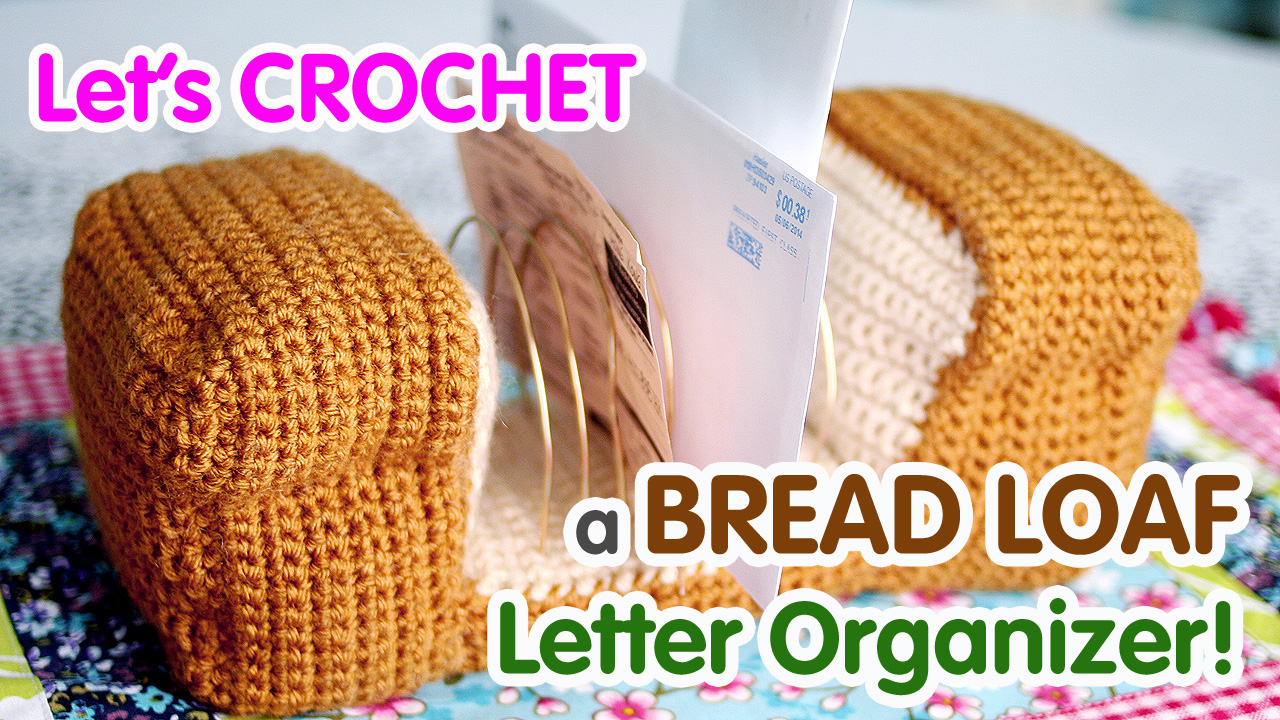 Free Crochet Pattern & Video Tutorial: Bread Loaf Letter-Organizer ...