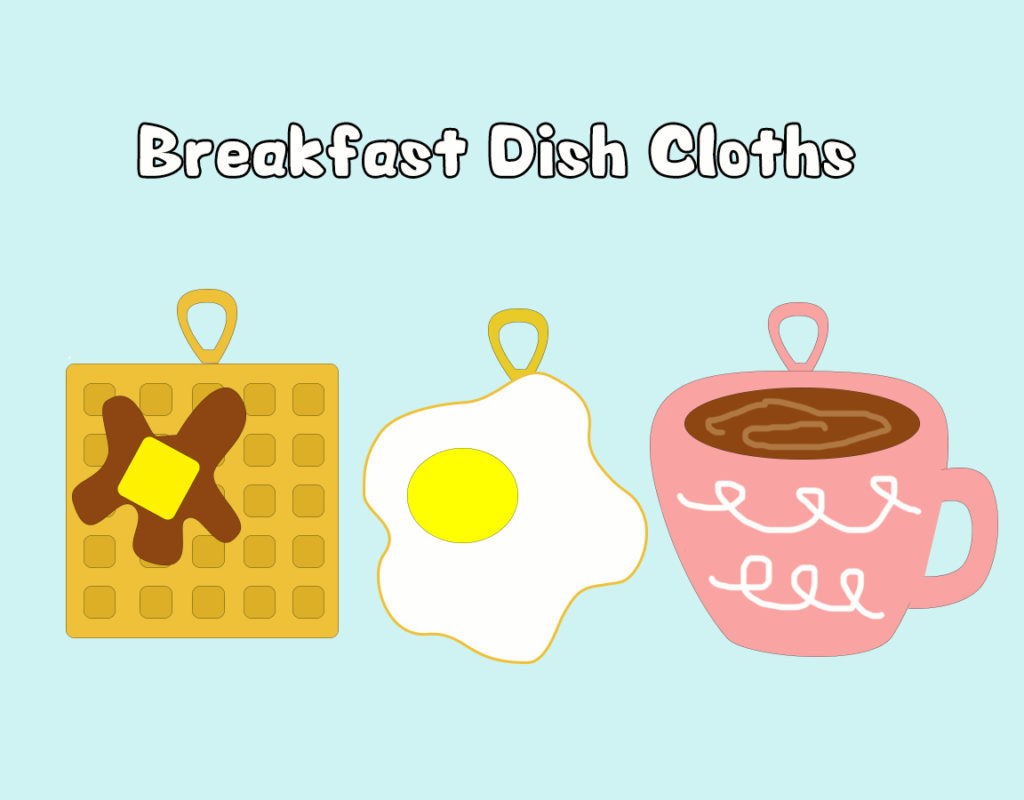 Project 04 - Breakfast DishCloths