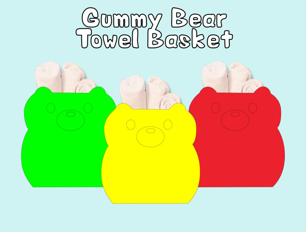 Project 11 - Gummy Bear Towel Basket
