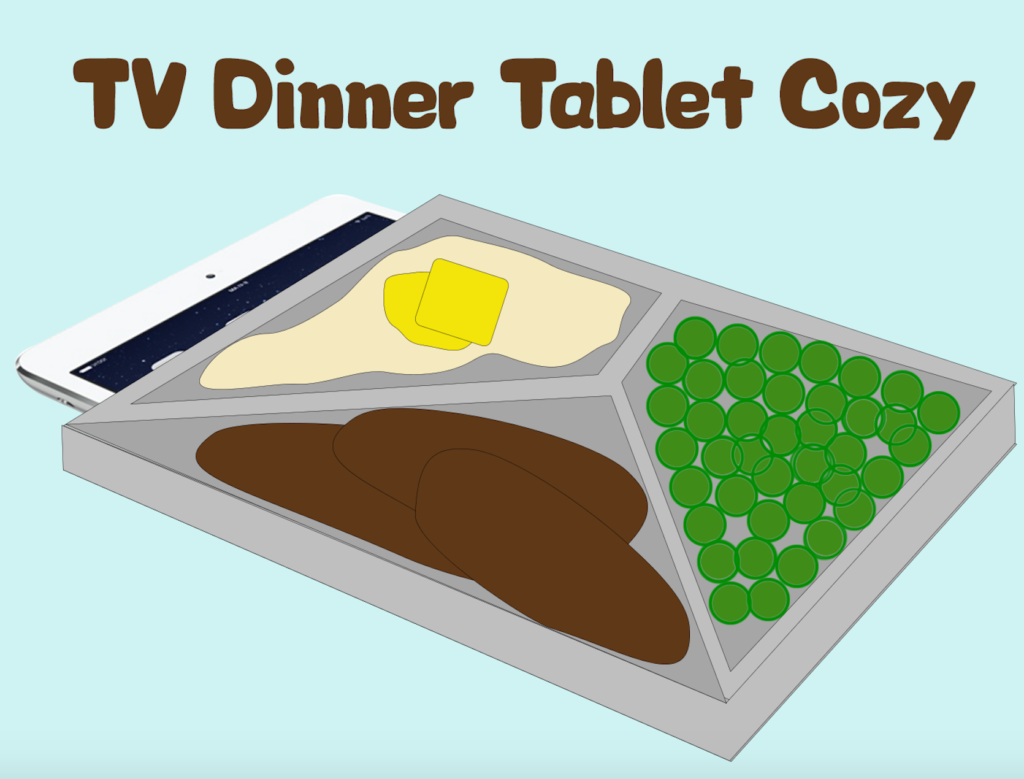Project 16 - TV dinner tablet cozy