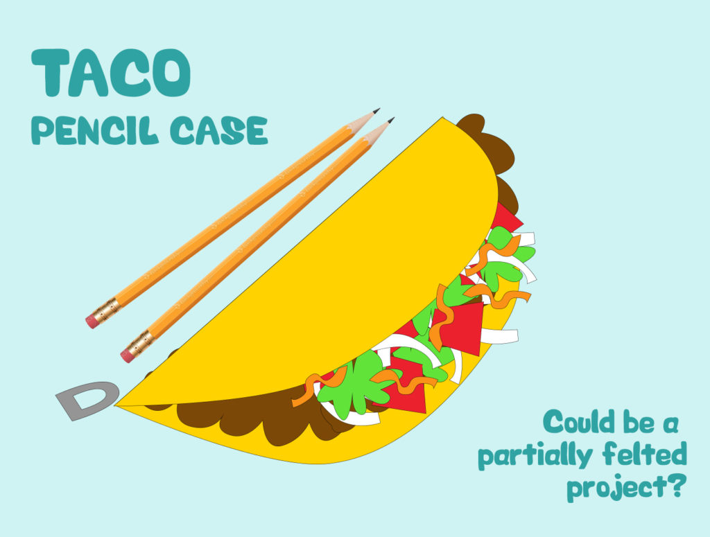Project 17 - Taco Pencil Case
